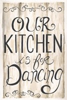 Kitchen is for Dancing Fine Art Print