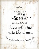 Whatever Our Souls Are Made Of Fine Art Print