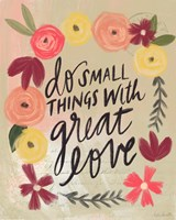 Do Small Things Great Love Fine Art Print