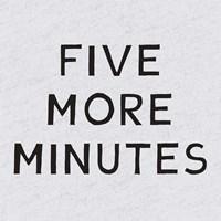 Five More Minutes Fine Art Print