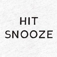 Hit Snooze Fine Art Print