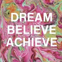 Dream, Believe, Achieve Fine Art Print