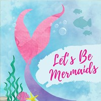 Be Mermaids Fine Art Print