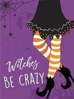 Witches Be Crazy Fine Art Print