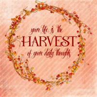 Your Life is the Harvest Fine Art Print