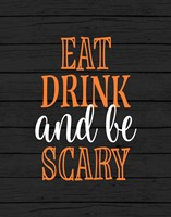 Eat, Drink, Be Scary Fine Art Print