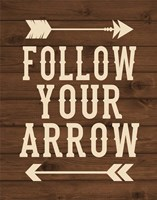 Follow Your Arrow Fine Art Print