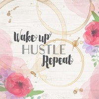 Wake Up, Hustle, Repeat Fine Art Print