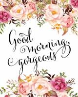 Good Morning Gorgeous Fine Art Print