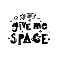 Give Me Space I Fine Art Print