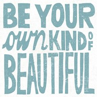 Be Your Own Kind of Beautiful Teal Fine Art Print