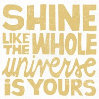 Shine Like the Whole Universe Fine Art Print