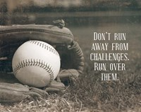Don't Run Away From Challenges - Baseball Sepia Fine Art Print