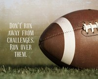 Don't Run Away From Challenges - Football Framed Print