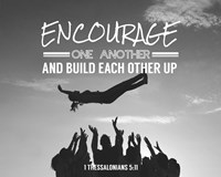Encourage One Another - Celebrating Team Grayscale Fine Art Print