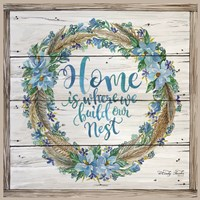 Home is Where We Build Our Nest Fine Art Print
