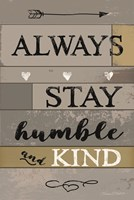 Always Stay Humble and Kind Fine Art Print