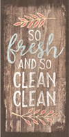 So Fresh and So Clean Clean Fine Art Print