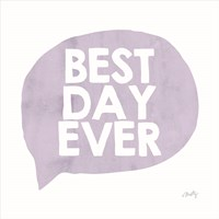 Best Day Ever Fine Art Print