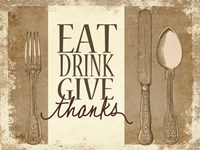 Eat, Drink, Give Thanks Fine Art Print