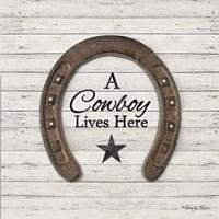 A Cowboy Lives Here Fine Art Print