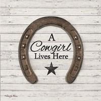 A Cowgirl Lives Here Fine Art Print