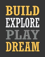 Build, Explore, Play, Dream Fine Art Print