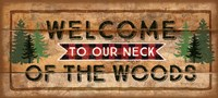 Welcome to Our Neck of the Woods Fine Art Print