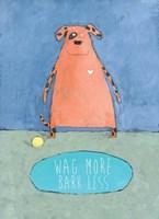 Wag More Bark Less Fine Art Print