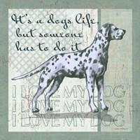 Dogs Life Fine Art Print
