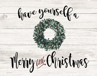 Have Yourself a Merry Little Christmas Fine Art Print
