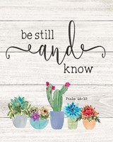 Be Still & Know Fine Art Print