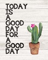 Today is Good Fine Art Print
