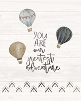 You Are the Greatest Adventure Fine Art Print