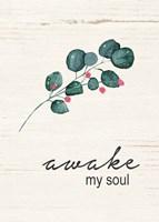 Awake My Soul Fine Art Print
