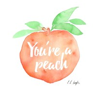 You're a Peach Fine Art Print