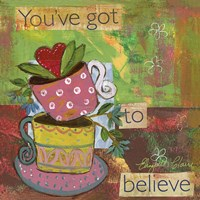 Tazas You've Got To Believe Fine Art Print
