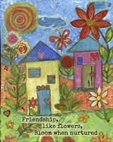Friendship Like Flowers Fine Art Print