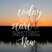 Let Today Be Fine Art Print
