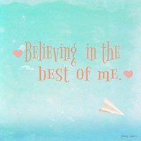 Believing in the Best Fine Art Print