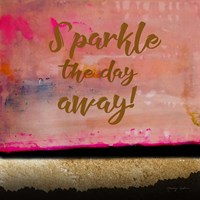 Sparkle the Day Away Fine Art Print