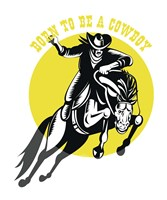 Born to Be a Cowboy Horse n Rider Fine Art Print