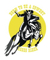 Born to Be a Cowboy Rodeo Rider 2 Fine Art Print