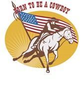 Born To Be A Cowboy Rodeo Fine Art Print