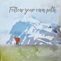 Follow Your Own Path Fine Art Print