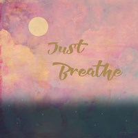 Just Breathe Fine Art Print