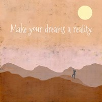 Make Your Dreams a Reality Fine Art Print