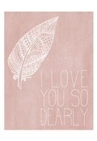 I Love you Dearly Pink Fine Art Print