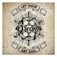 Let Your Dreams Set Sail Fine Art Print