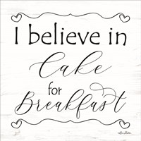 I Believe in Cake for Breakfast Fine Art Print
